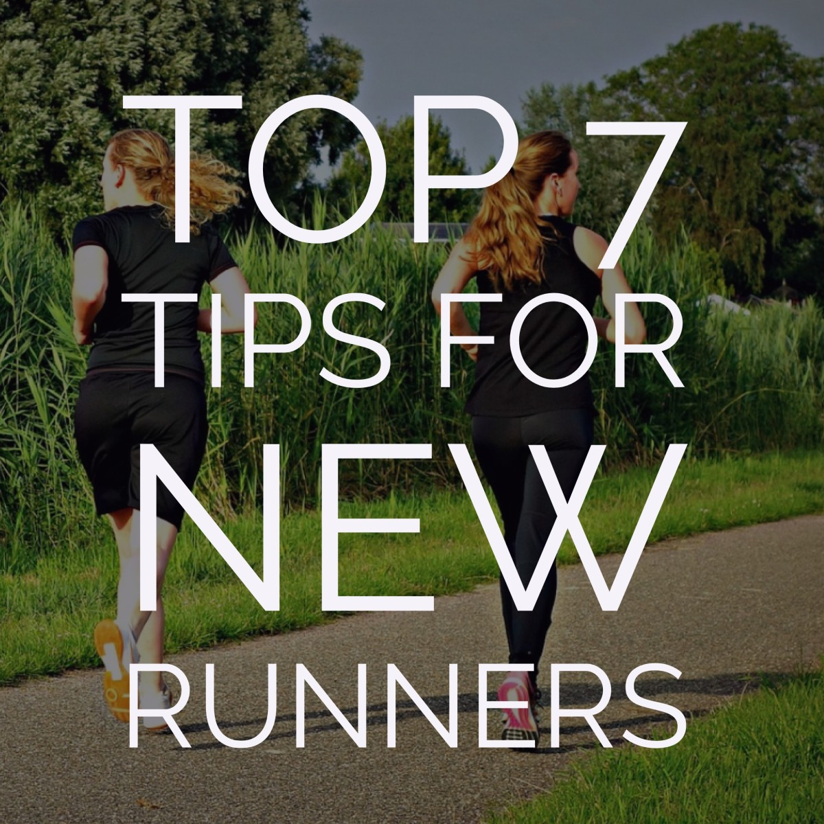 Top 7 Tips for New Runners