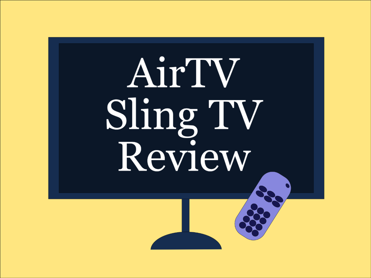 AirTV and Sling TV Review
