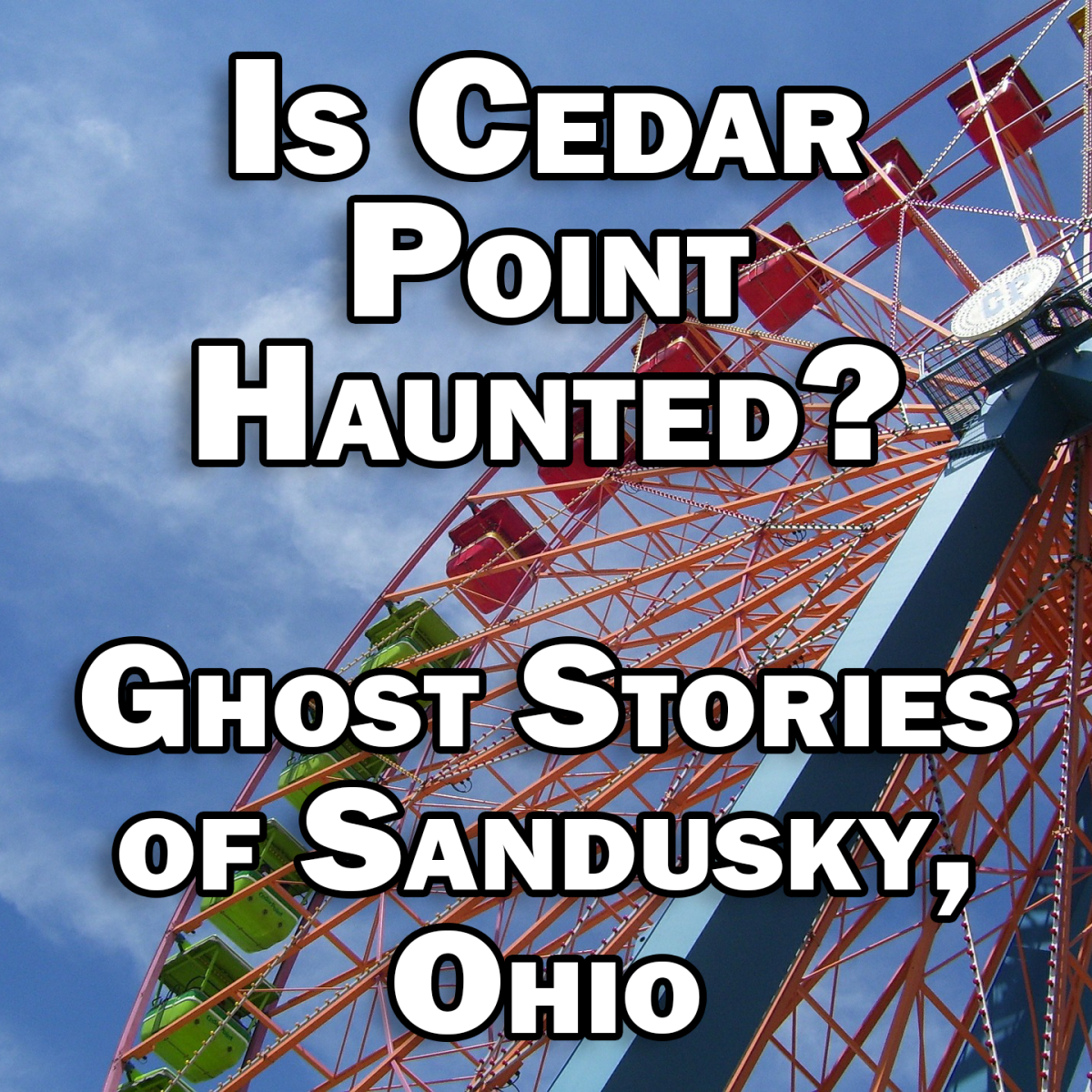 Is Cedar Point Haunted? Ghost Stories of Sandusky, Ohio
