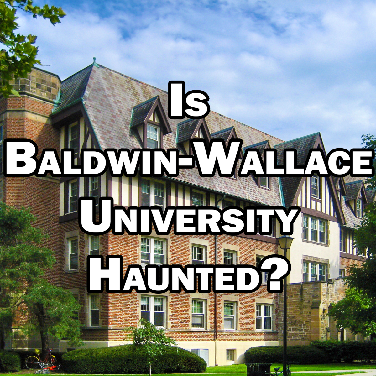 Could Baldwin-Wallace University be haunted? Many students and Berea residents have reported paranormal happenings and ghost sightings in and around the BW campus.