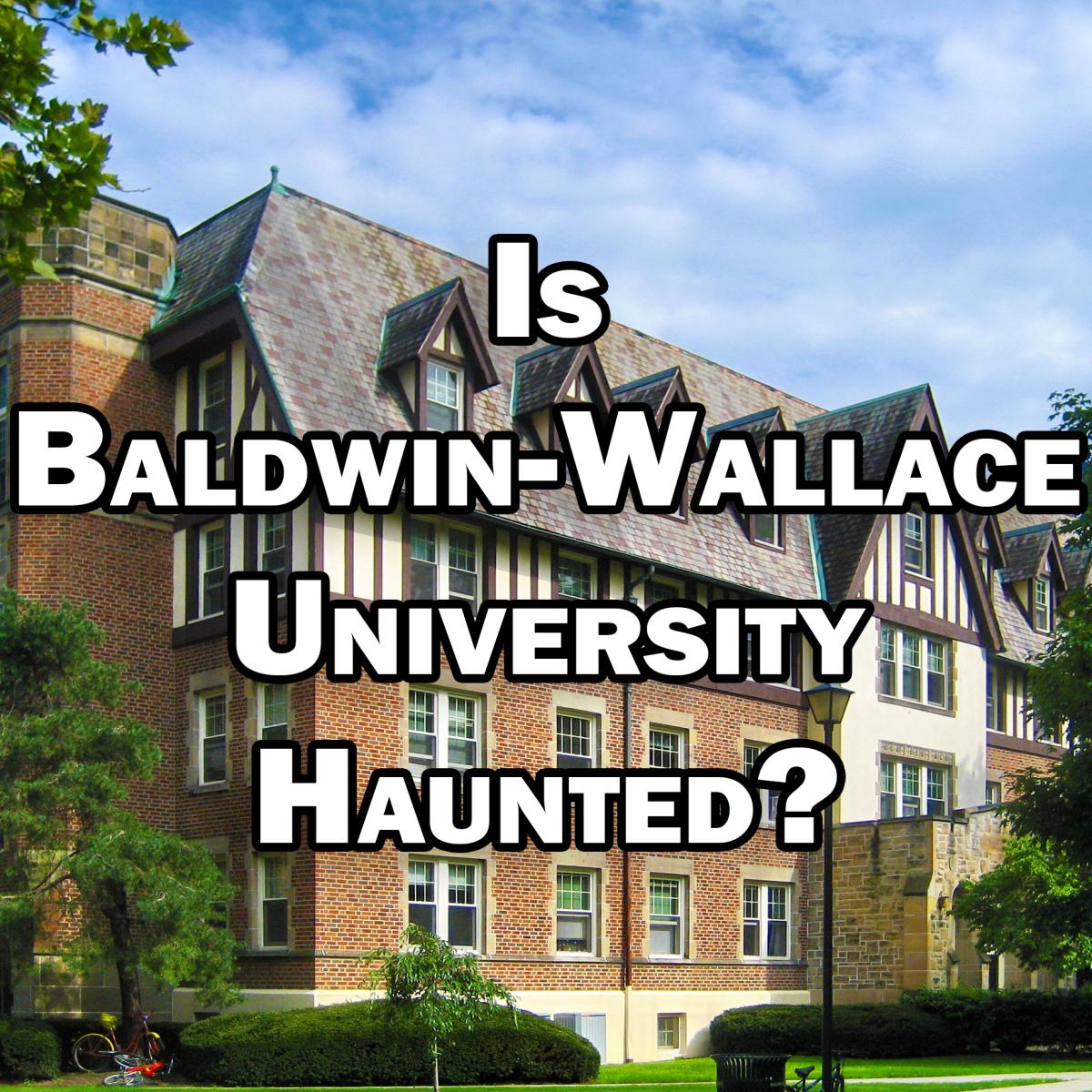 Is Baldwin-Wallace University Haunted?