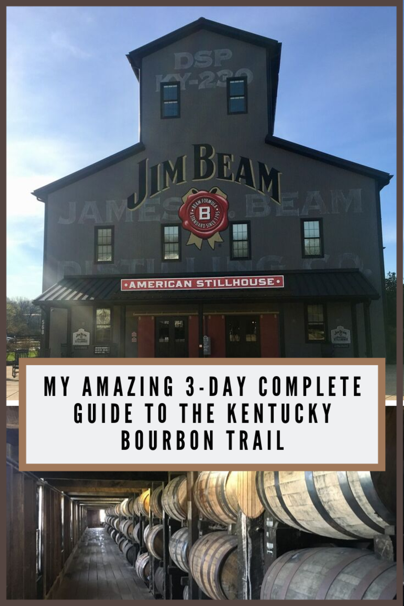 My Amazing 3-Day Complete Guide to the Kentucky Bourbon Trail