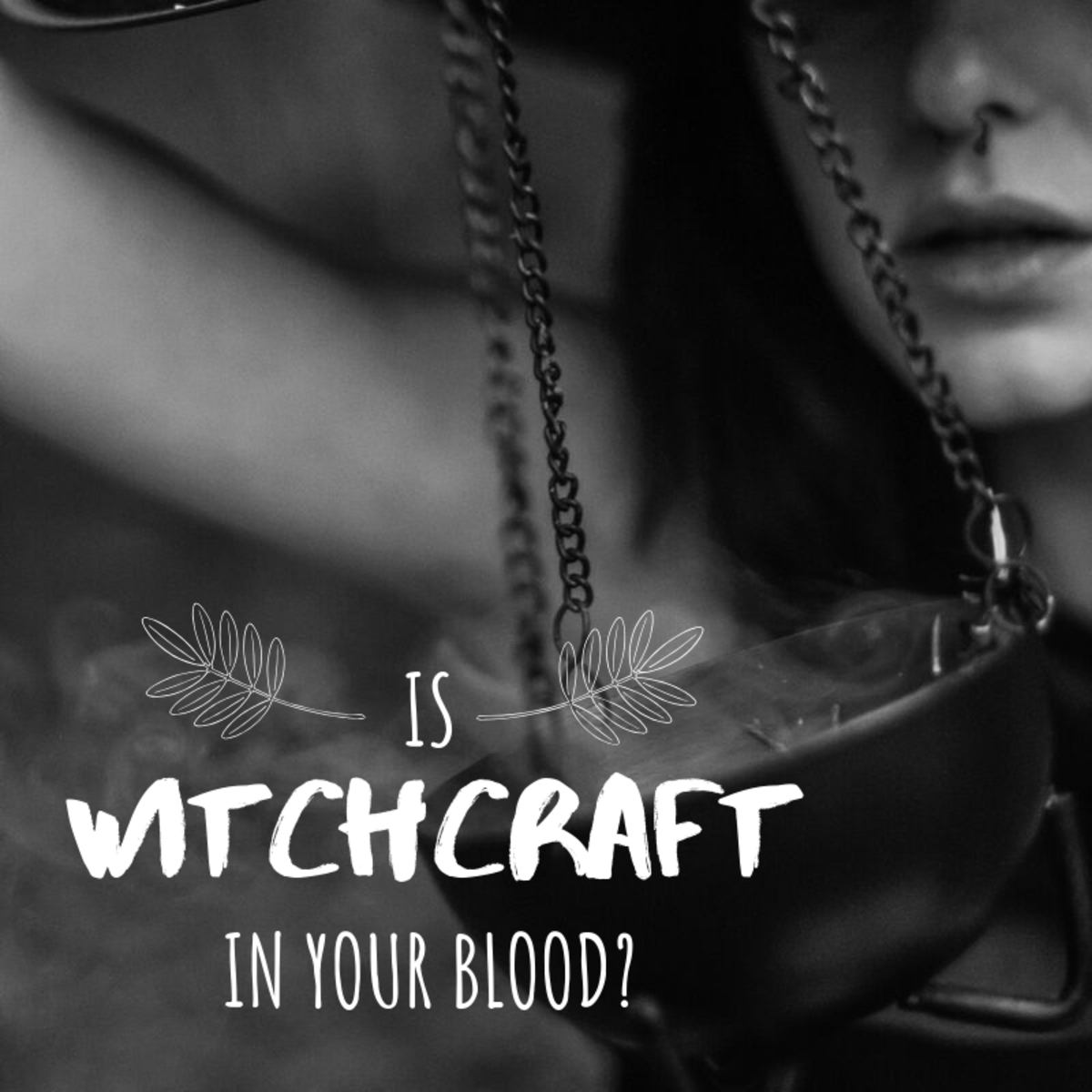 Are you drawn to The Craft because of a bloodline?