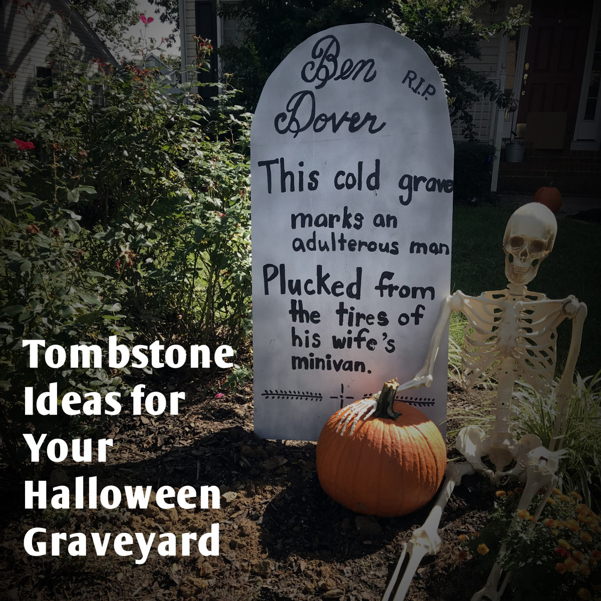 Transform your yard into a creepy Halloween graveyard with fake tombstones and clever epitaphs. Here are ideas for funny R.I.P. names and spooky tombstone sayings, plus easy instructions for making your own headstones.