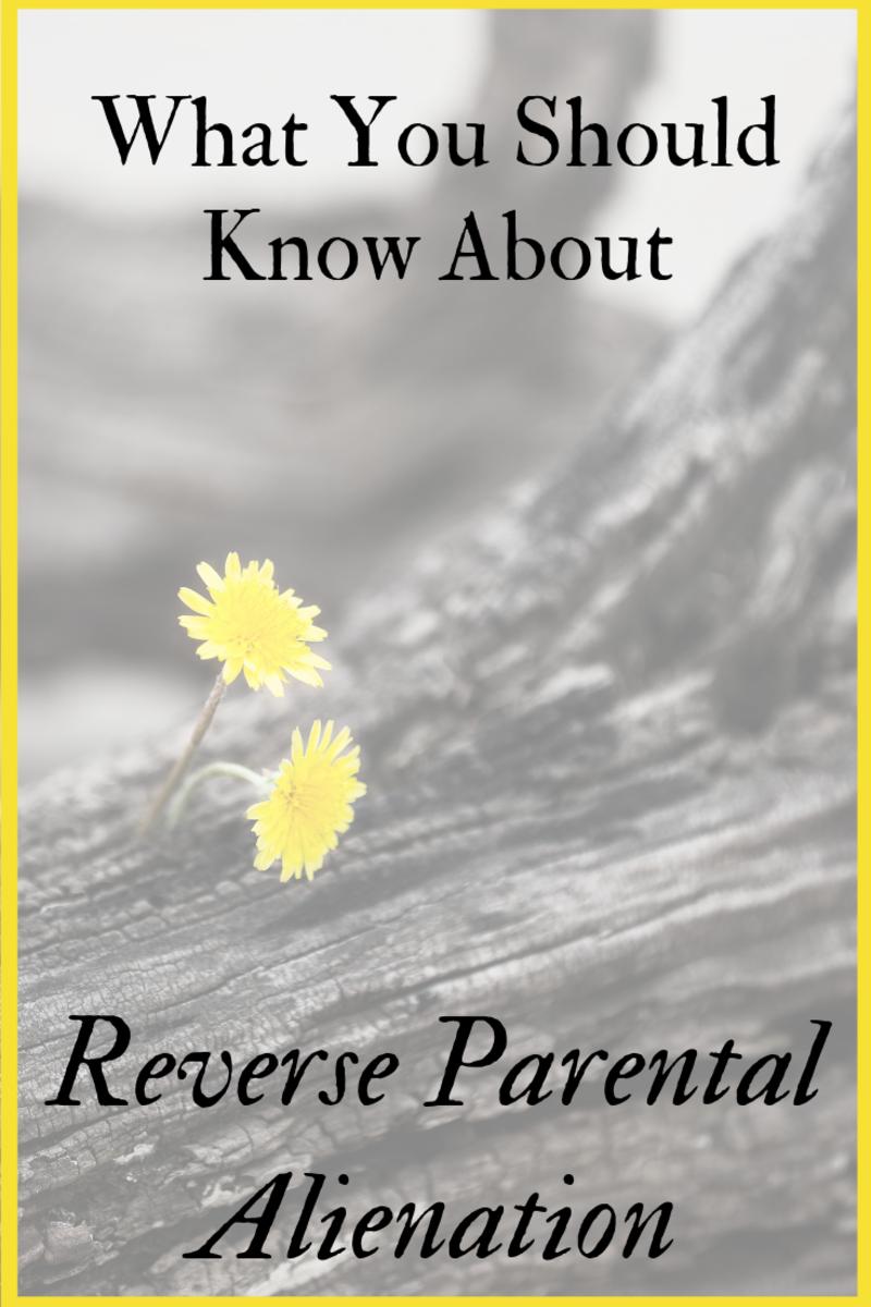 What You Should Know About Reverse Parental Alienation