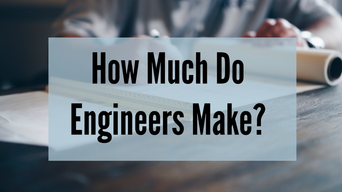 How Much Do Engineers Make?
