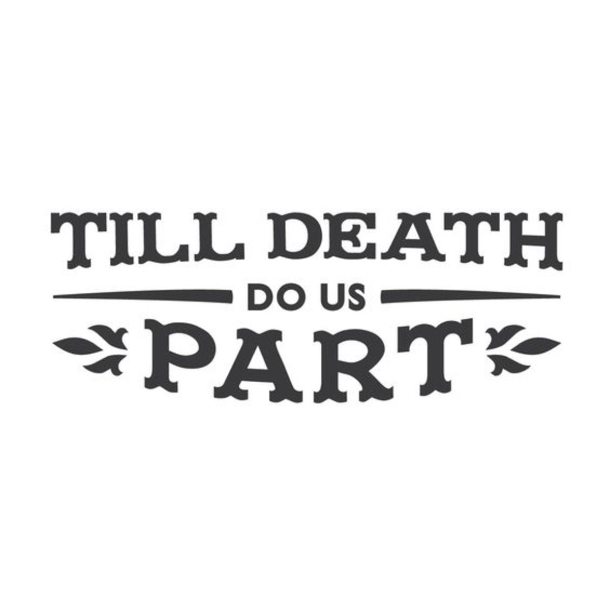 Till Death Do Us Part; A Story of Mystery and Intrigue Part 4