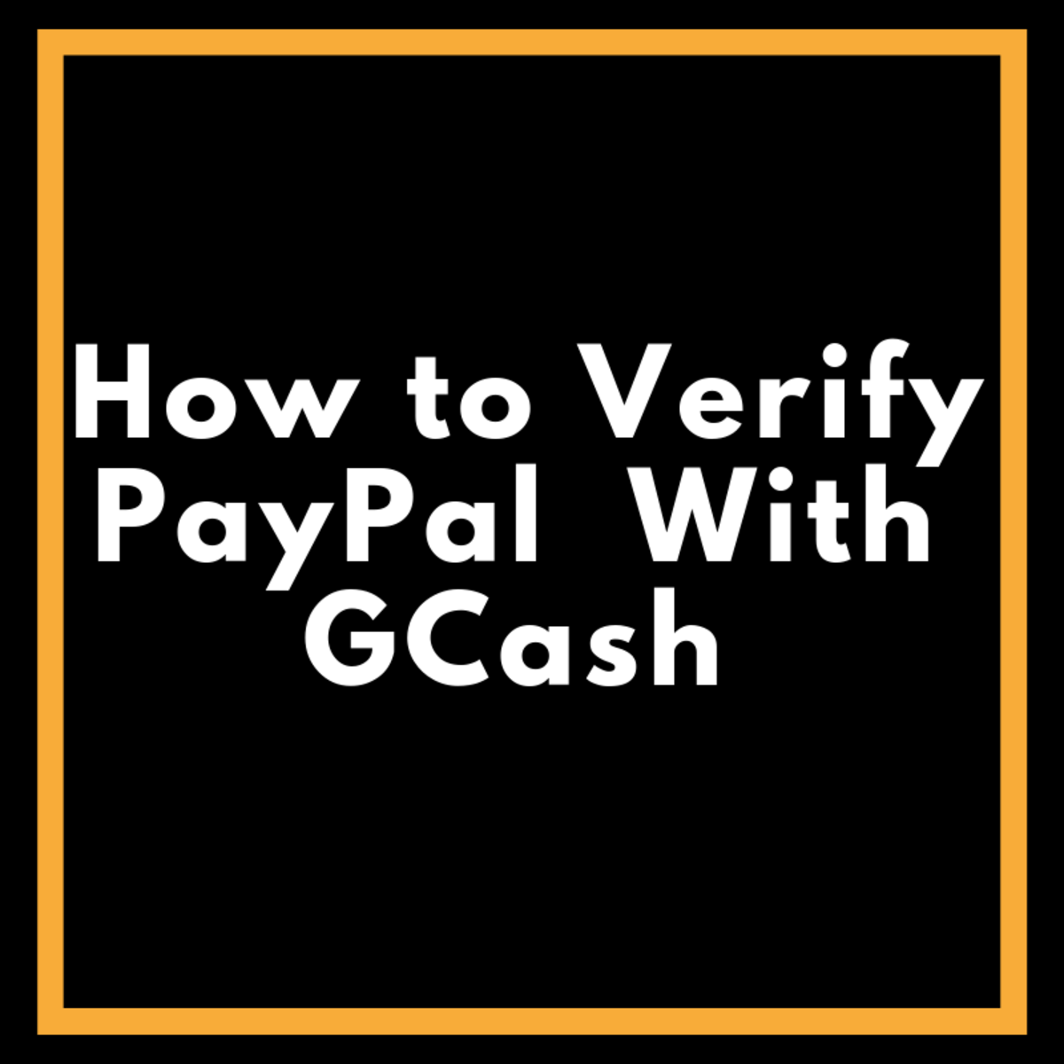 Verify your PayPal with GCash!