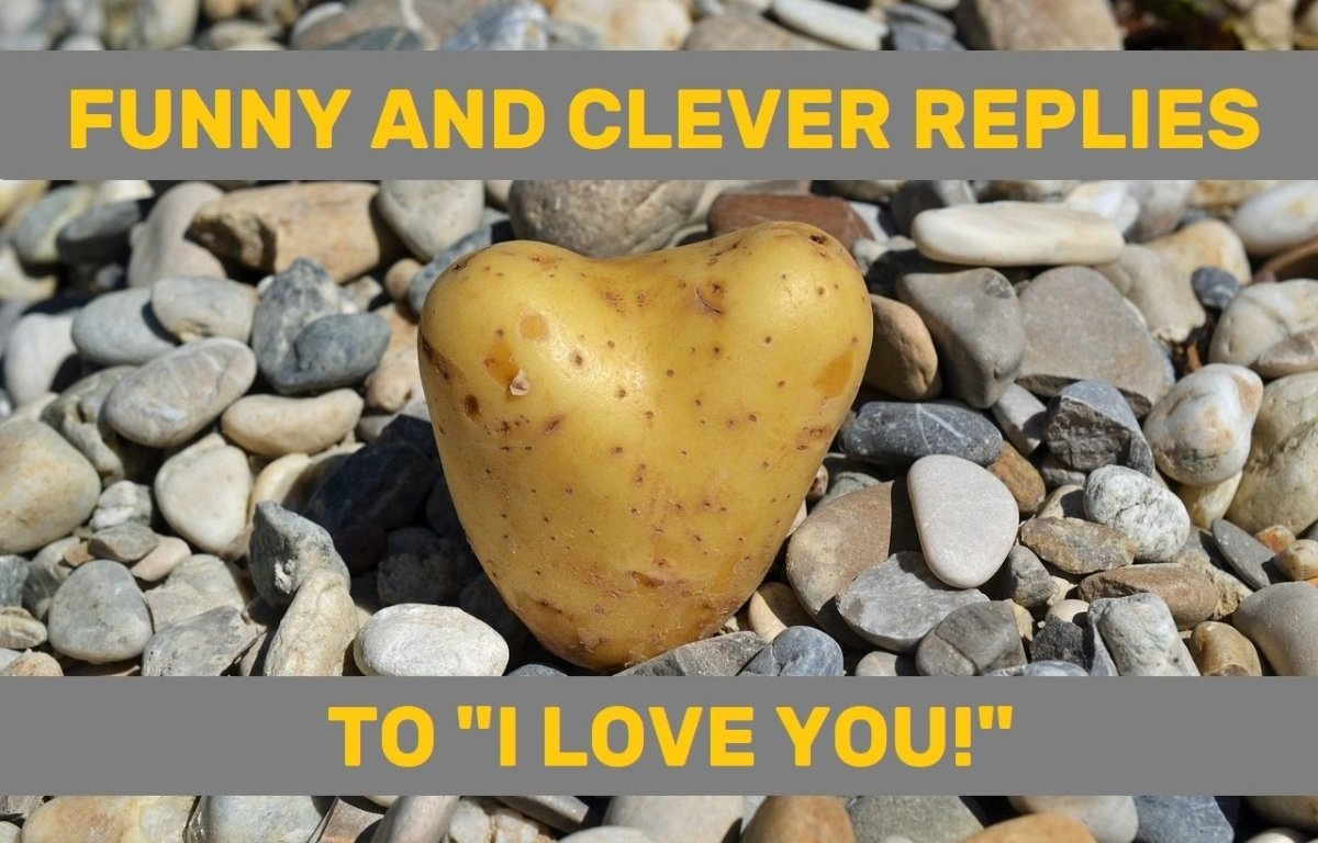"""Funny and Clever Replies to """"I Love You!"""""""