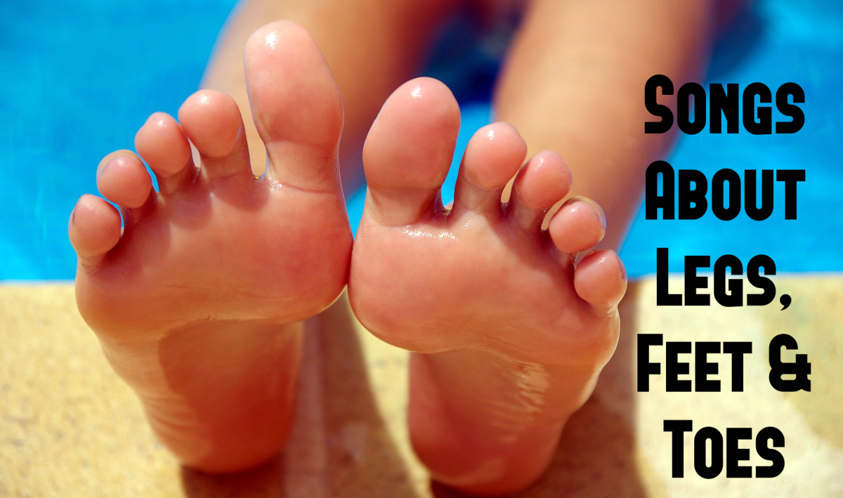 Whether you have shapely legs and manicured toes or chicken legs and ugly feet that should be hidden, celebrate the basic beauty and usefulness of legs, feet and toes with a playlist of songs about them.