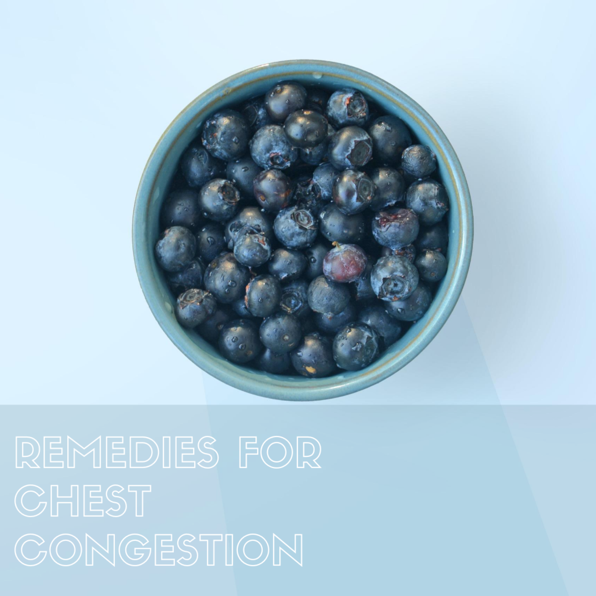Suffer from chest congestion? These remedies can help.