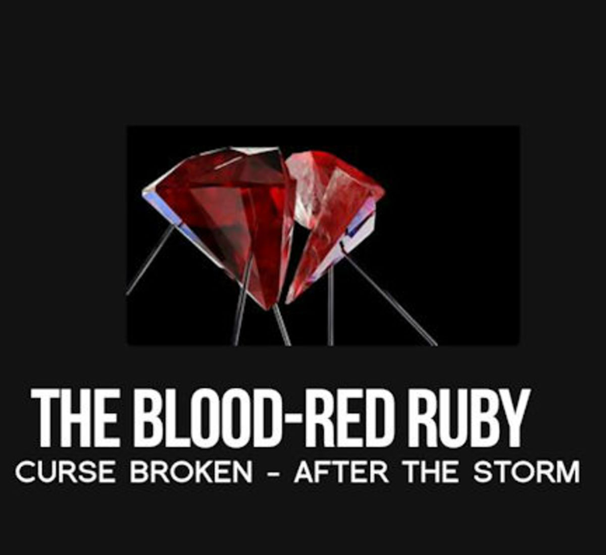 Before the curse was lifted ... there was no limit to the destruction this ruby caused!