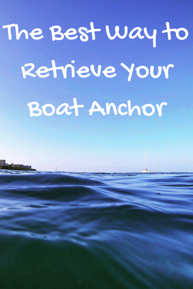 What Is the Best Way to Retrieve Your Boat Anchor? | SkyAboveUs