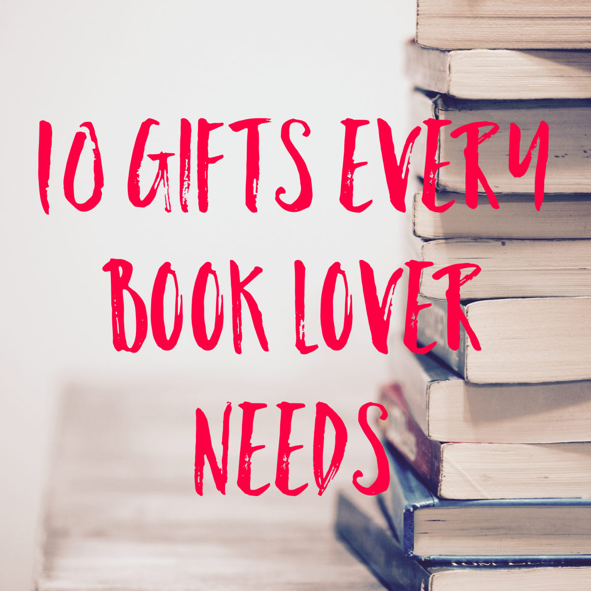 10 Gifts Every Book Lover Needs