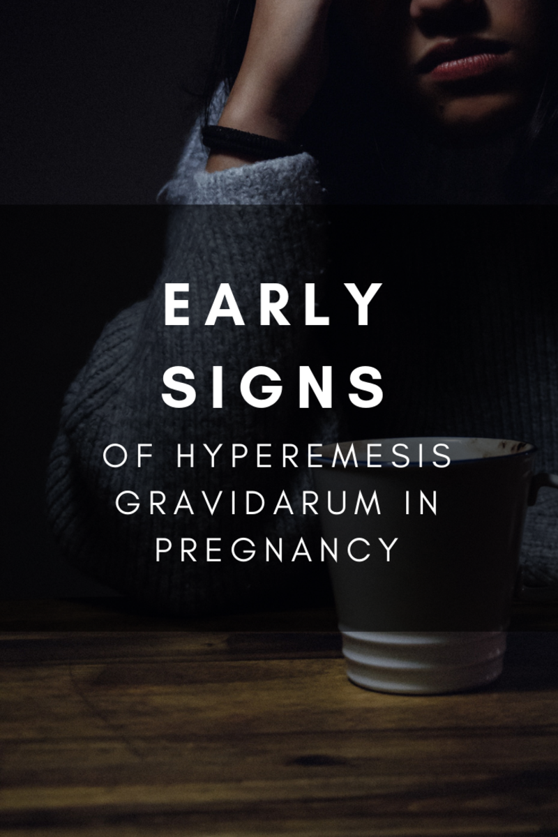 Early Signs of a Hyperemesis Gravidarum Pregnancy