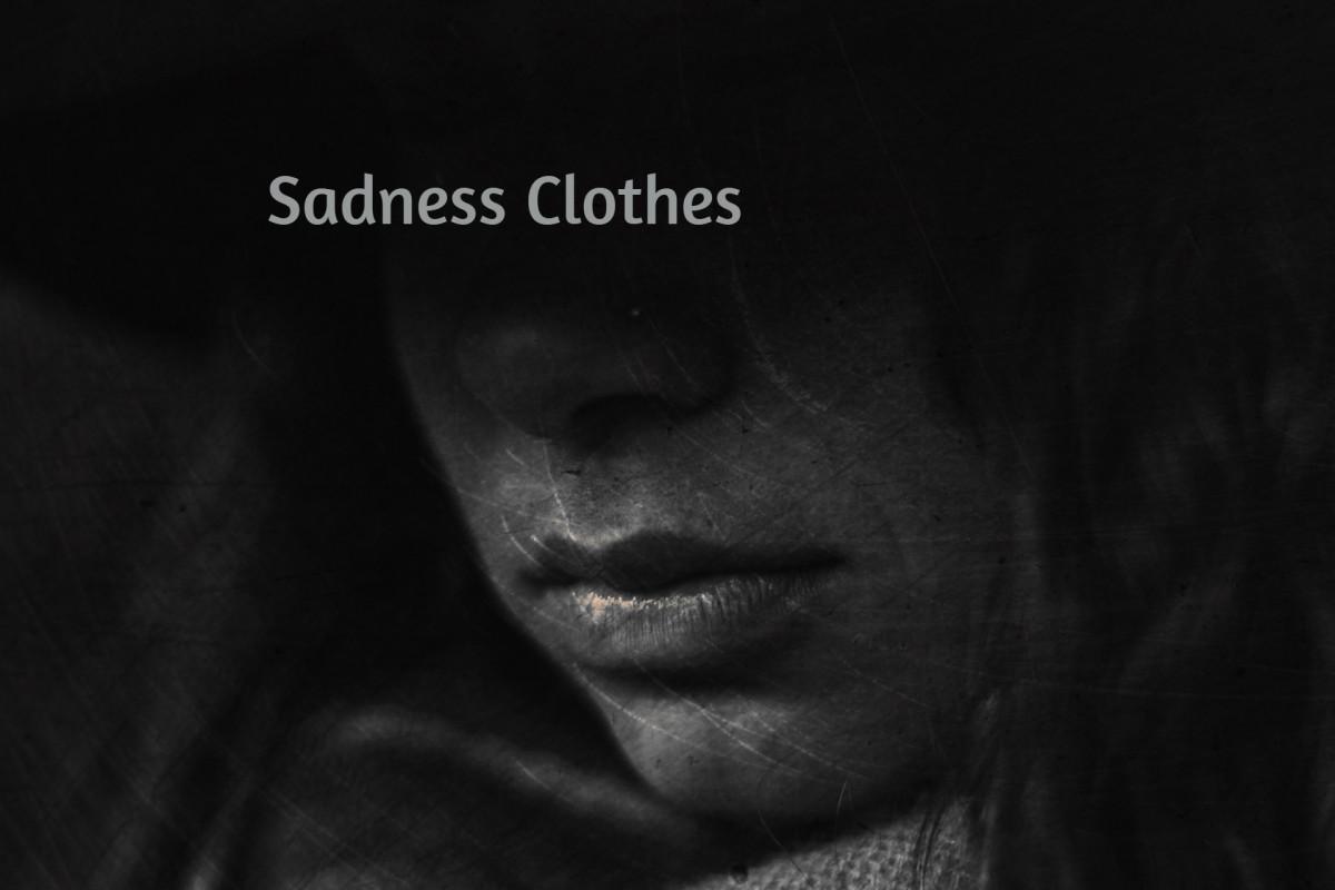 Life Poems - Sadness Clothes