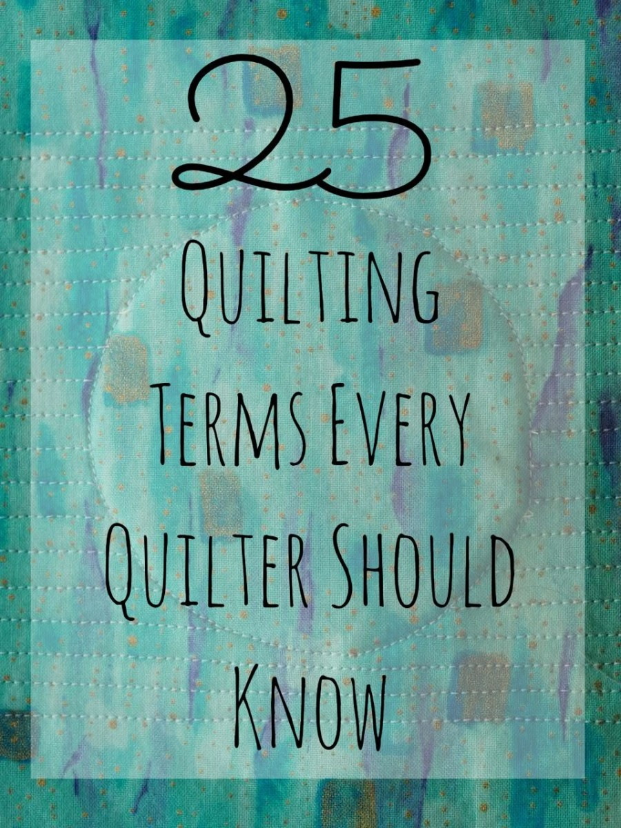 25 Quilting Terms Every Quilter Should Know