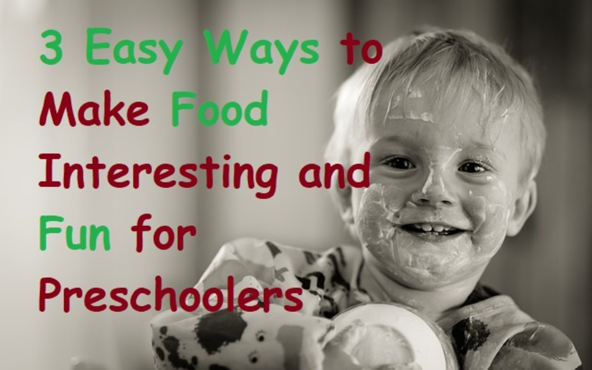 Why Won't My Child Eat? 3 Easy Ways to Make Food Interesting and Fun for Preschoolers