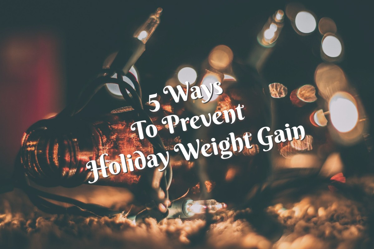 5 Ways to Prevent Holiday Weight Gain