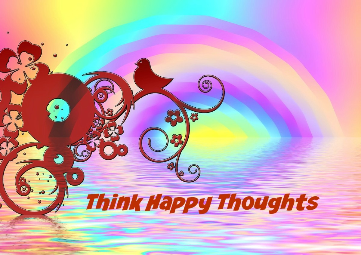 You are as happy as you think you are so think happy thoughts.