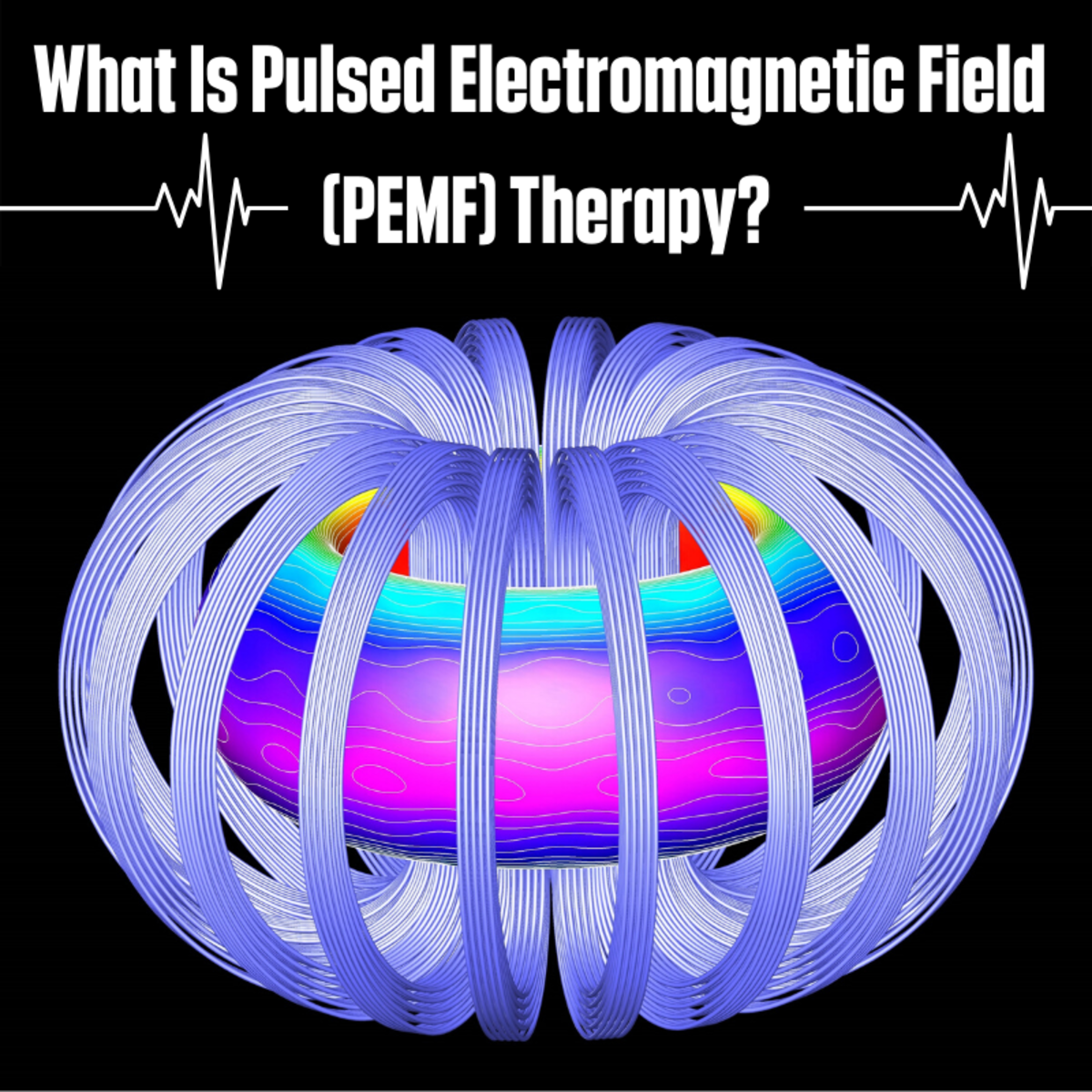 What Is Pulsed Electromagnetic Field (PEMF) Therapy?