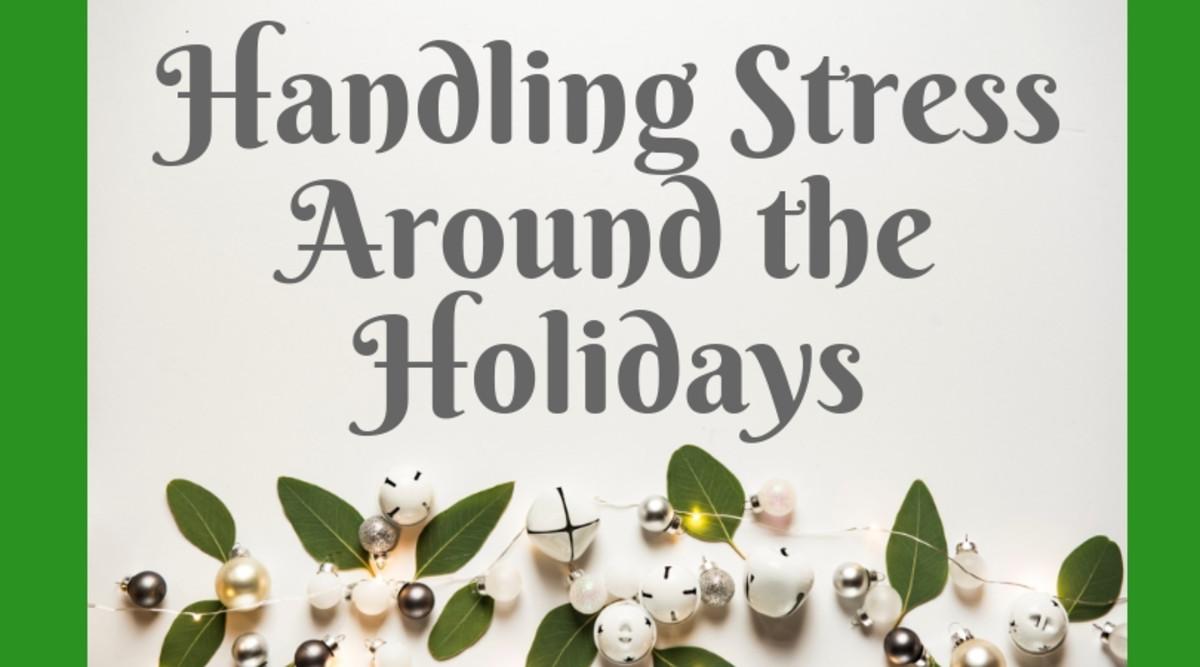 Handling Stress Around the Holidays