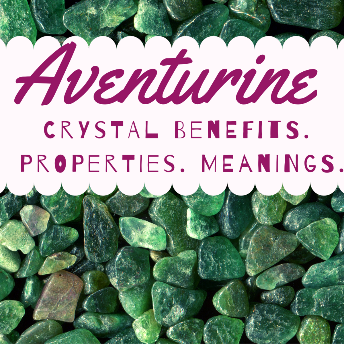 Crystal Healing: Aventurine Stone Benefits, Properties, and Meaning