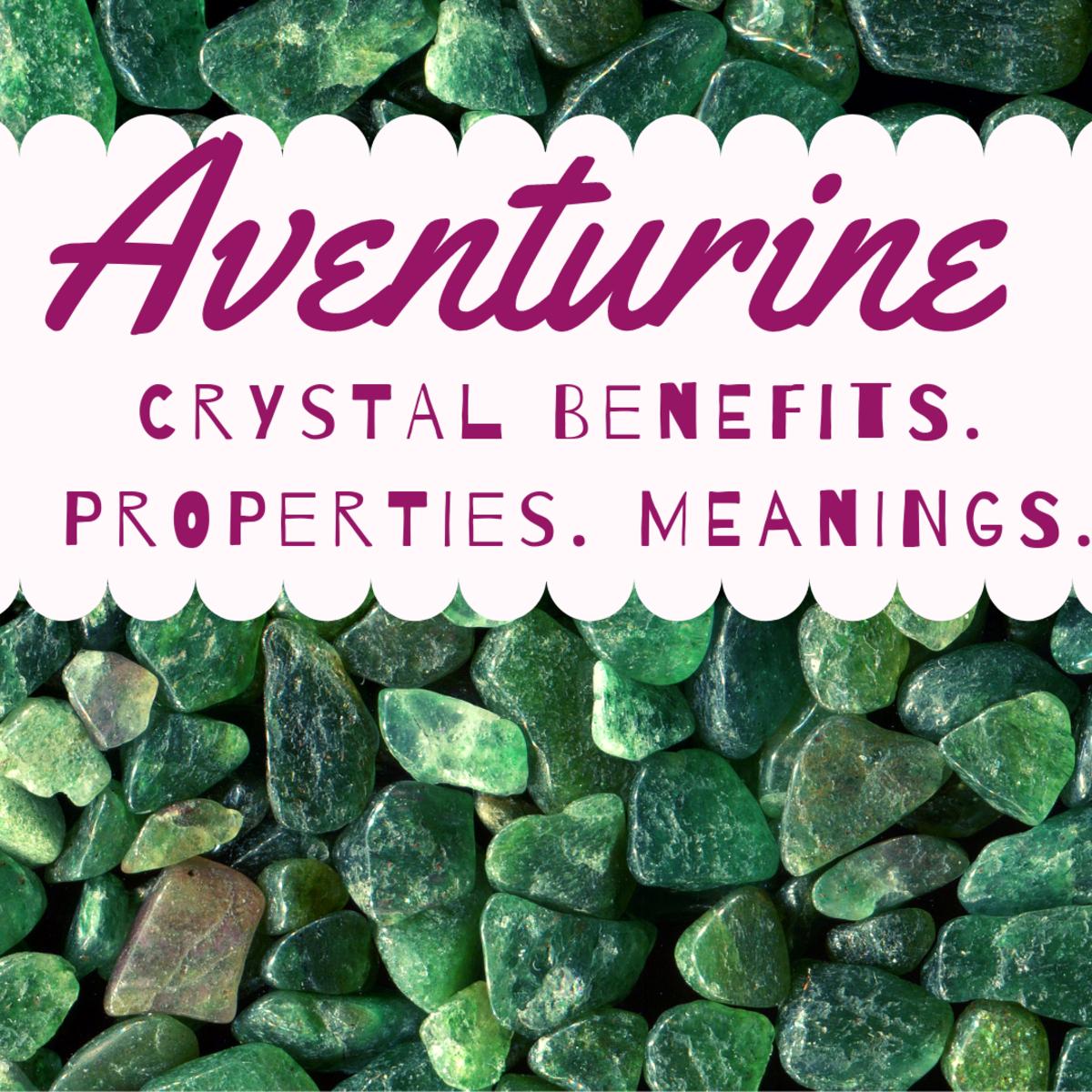 Aventurine crystal properties.