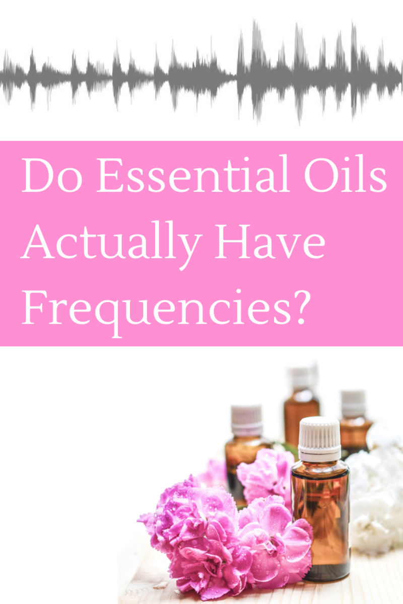 """You've probably heard the claim that essential oils have the highest """"frequency"""" of any substance on earth and that this frequency is between 52 and 580 MHz. Here's why that claim is false, pseudoscientific mumbo jumbo."""