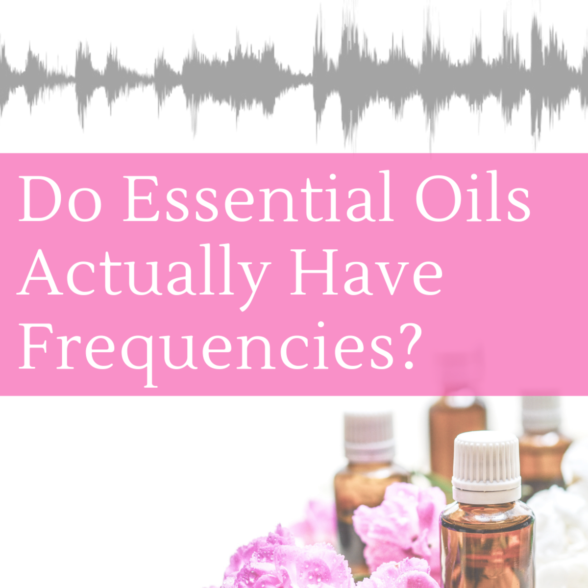 Is there any real science behind the claim that essential oils have the highest frequencies of any organic substance?