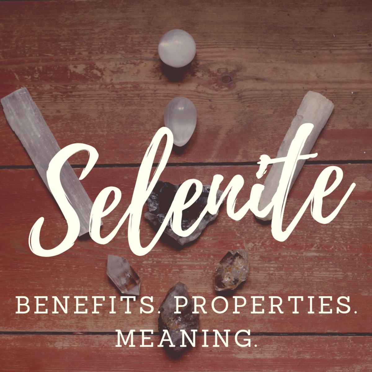 The healing benefits of selenite.