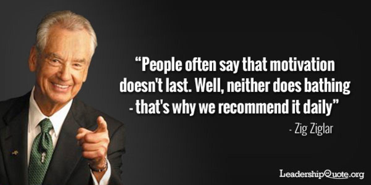 People often say motivation doesn't last.