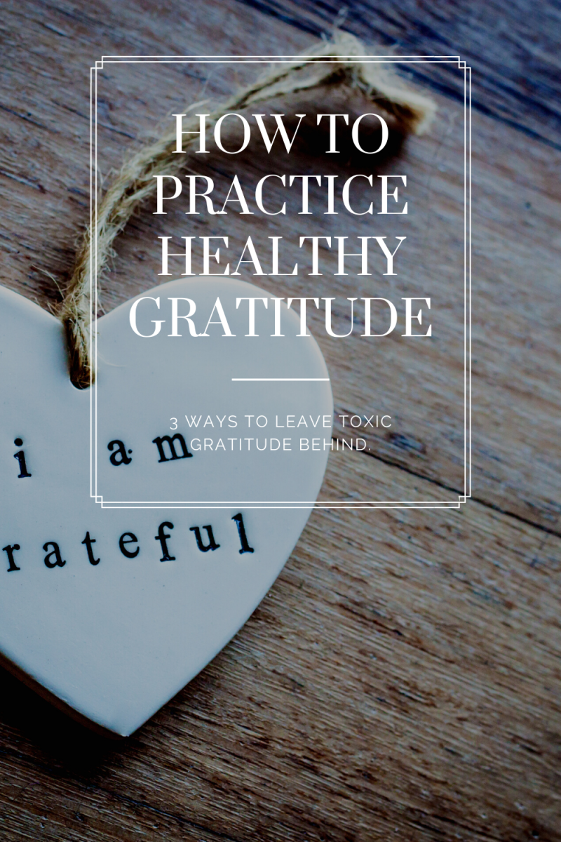 Gratitude can be a healthy practice as long as it's used in a way which is balanced with expressing and experiencing your negative emotions as well.