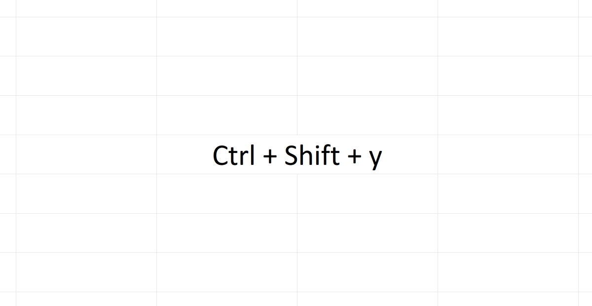 The above combination Ctrl + Shift + y serves no function in Microsoft Excel. This make it a perfect candidate for use as a new short cut function that you can create.