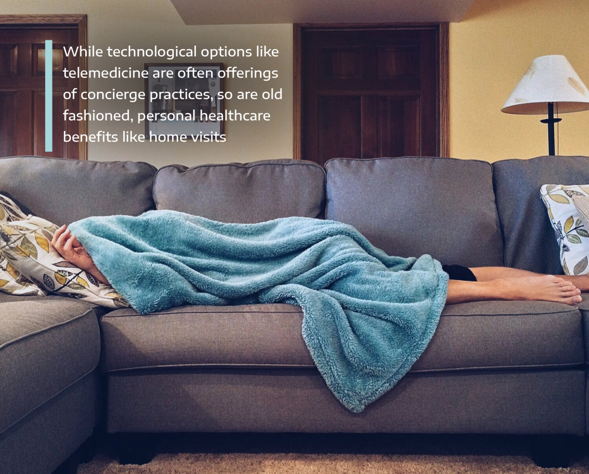 Concierge medicine doctors typically offer high-tech telemedicine options as well as old fashioned home visits.