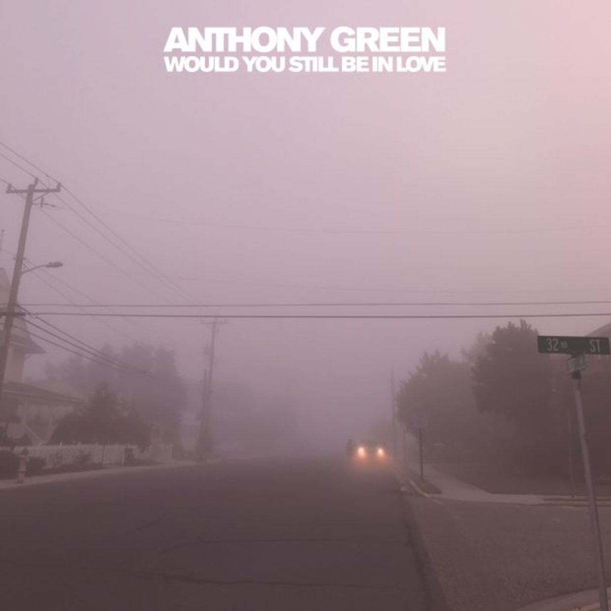Anthony Green: 'Would You Still Be in Love' Review