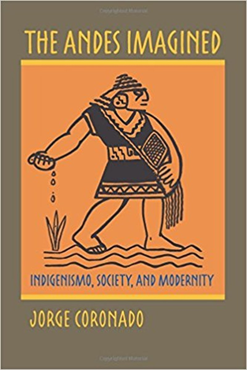 The Andes Imagined: Indigenismo, Society, and Modernity.