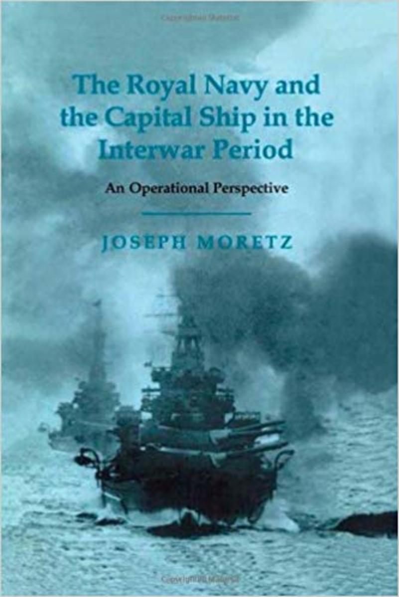 The Royal Navy and the Capital Ship in the Interwar Period: An Operational Perspective Review