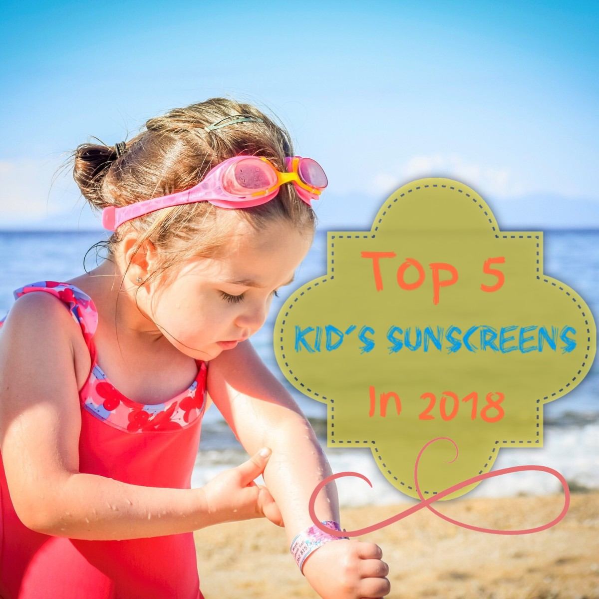 Top Five Sunscreens for Kids in 2018