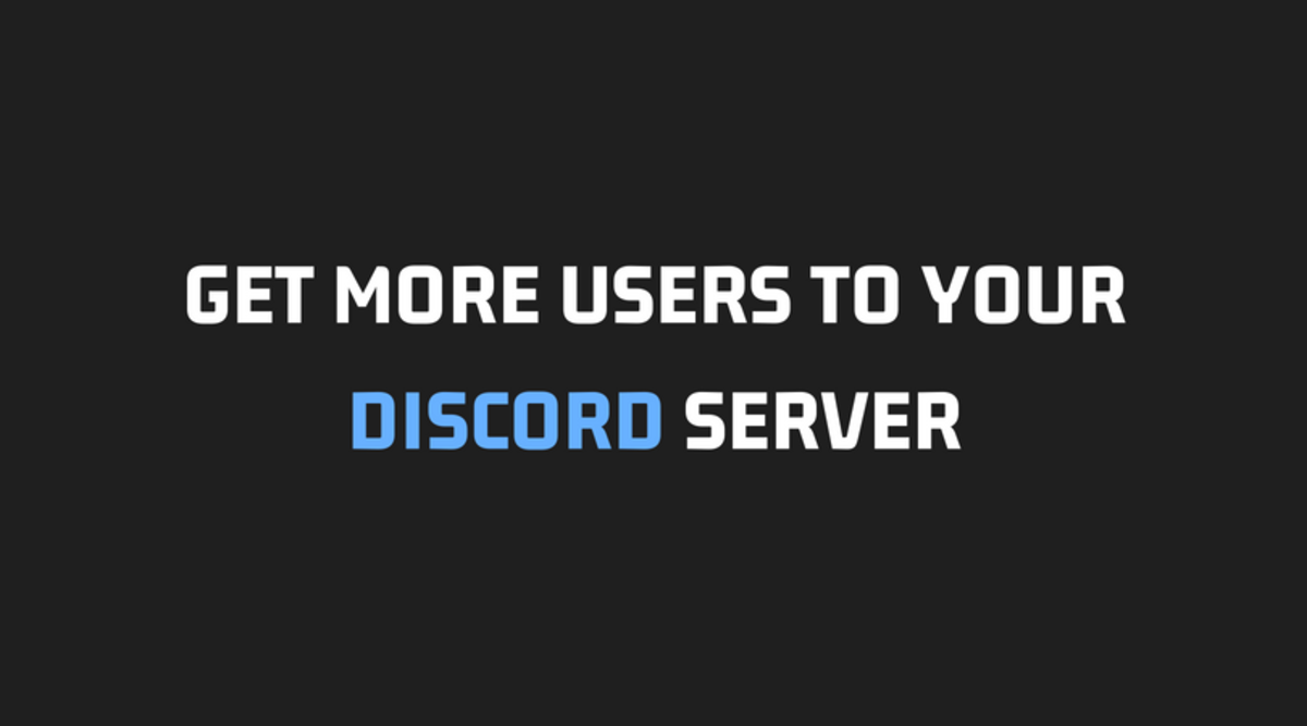 10 Ways to Get More Users to Your Discord Server: The
