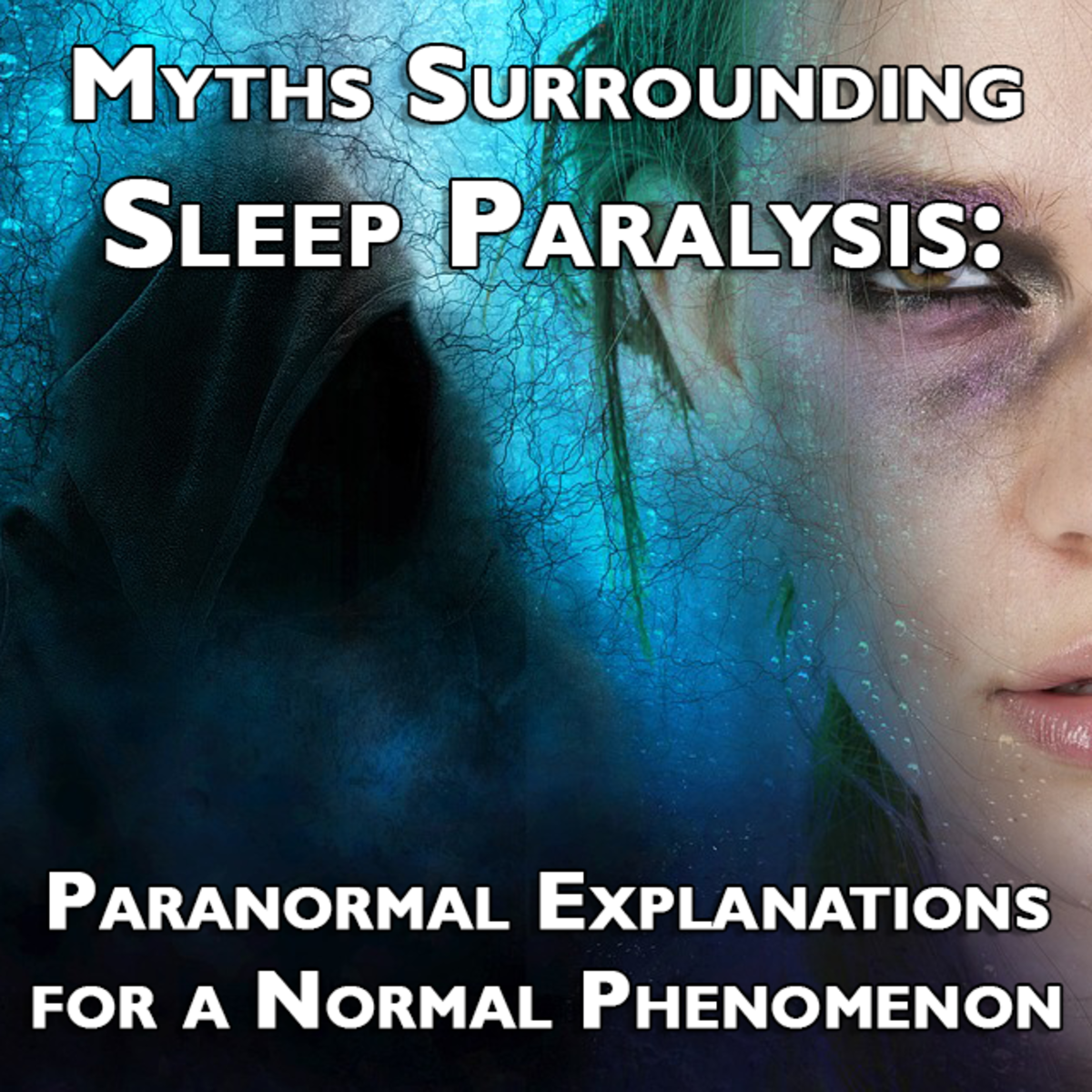 Myths Surrounding Sleep Paralysis: Paranormal Explanations for a Normal Phenomenon