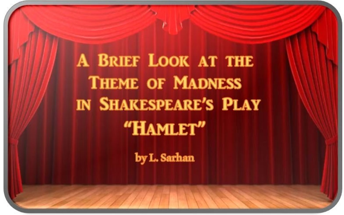 theme of madness in hamlet essay These are often revealed through the madness of the characters and the theme  of madness throughout the play although hamlet and ophelia are the only.