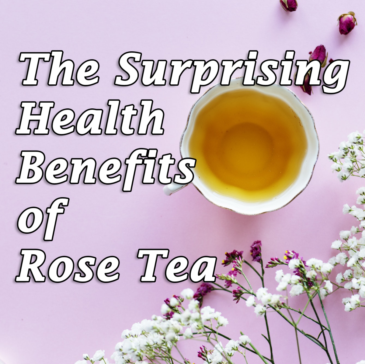 Health benefits of rosebud tea