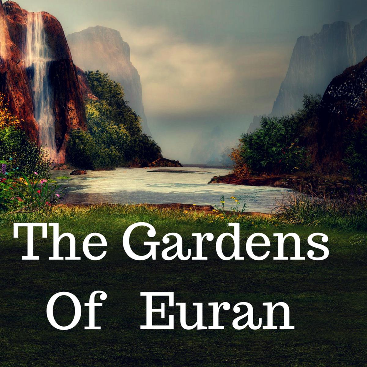 The Gardens of Euran: Chapter 1 (a novella)