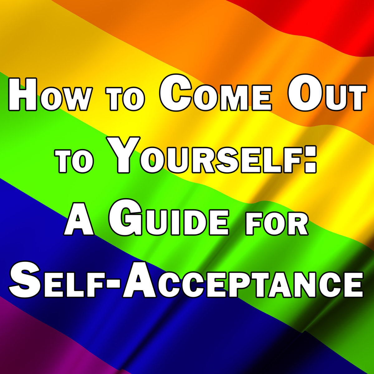 How to Come out to Yourself: A Guide for Self-Acceptance