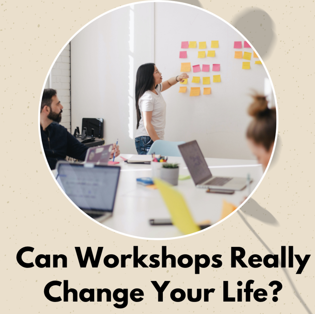 Can Workshops Really Change Your Life?