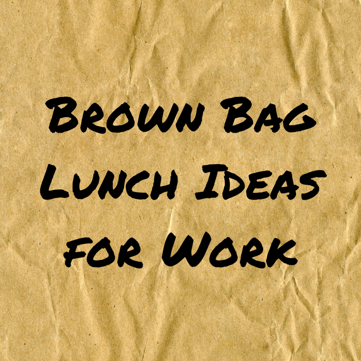 Bringing a Brown Bag Lunch to Work: Tips and Meal Ideas