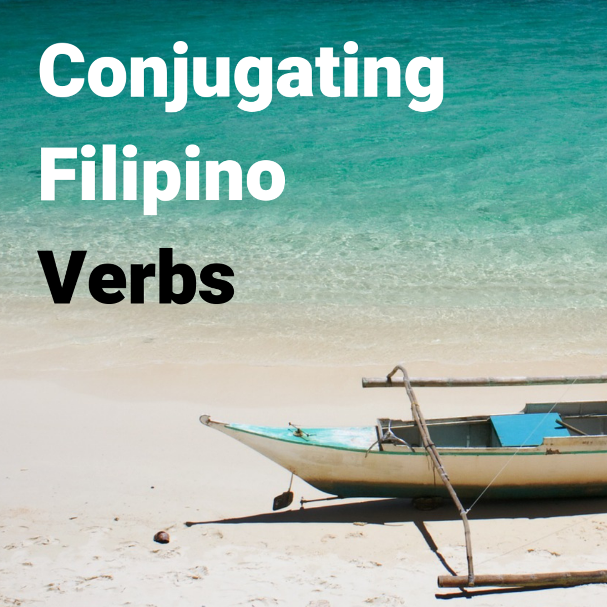 How to Conjugate Filipino and Tagalog Verbs: Types and