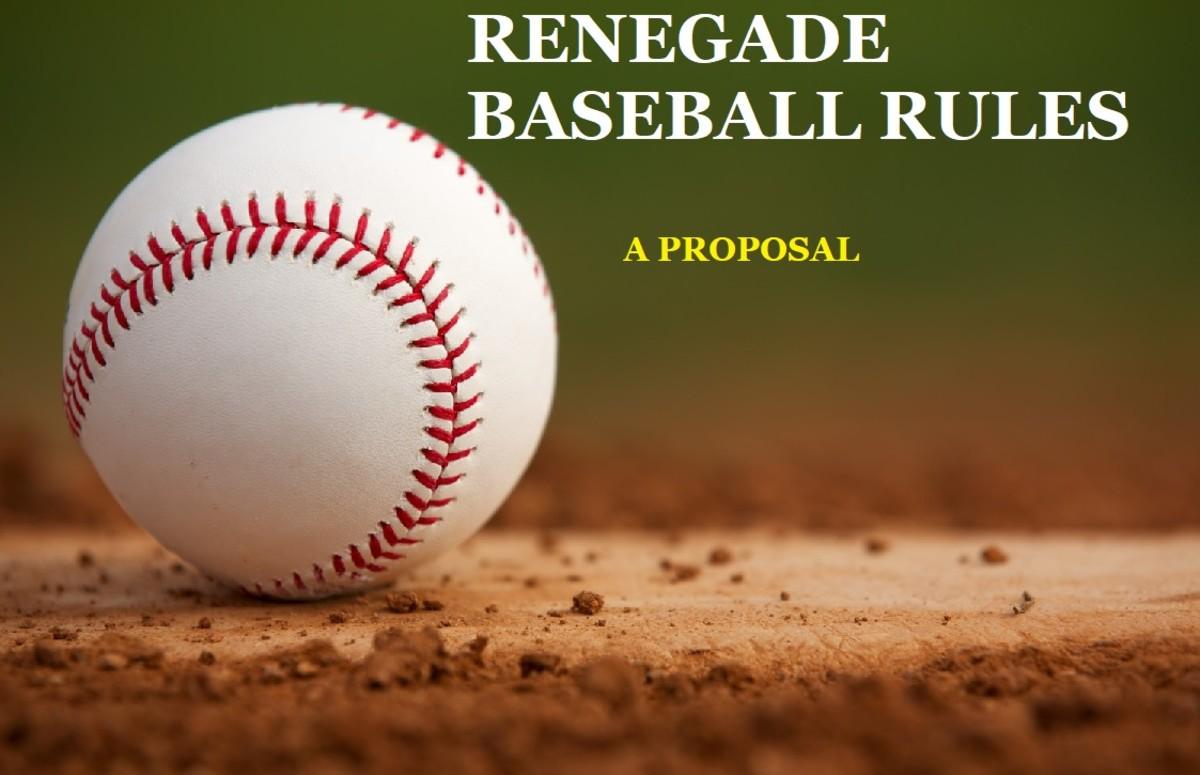 Proposal for a Renegade Baseball League
