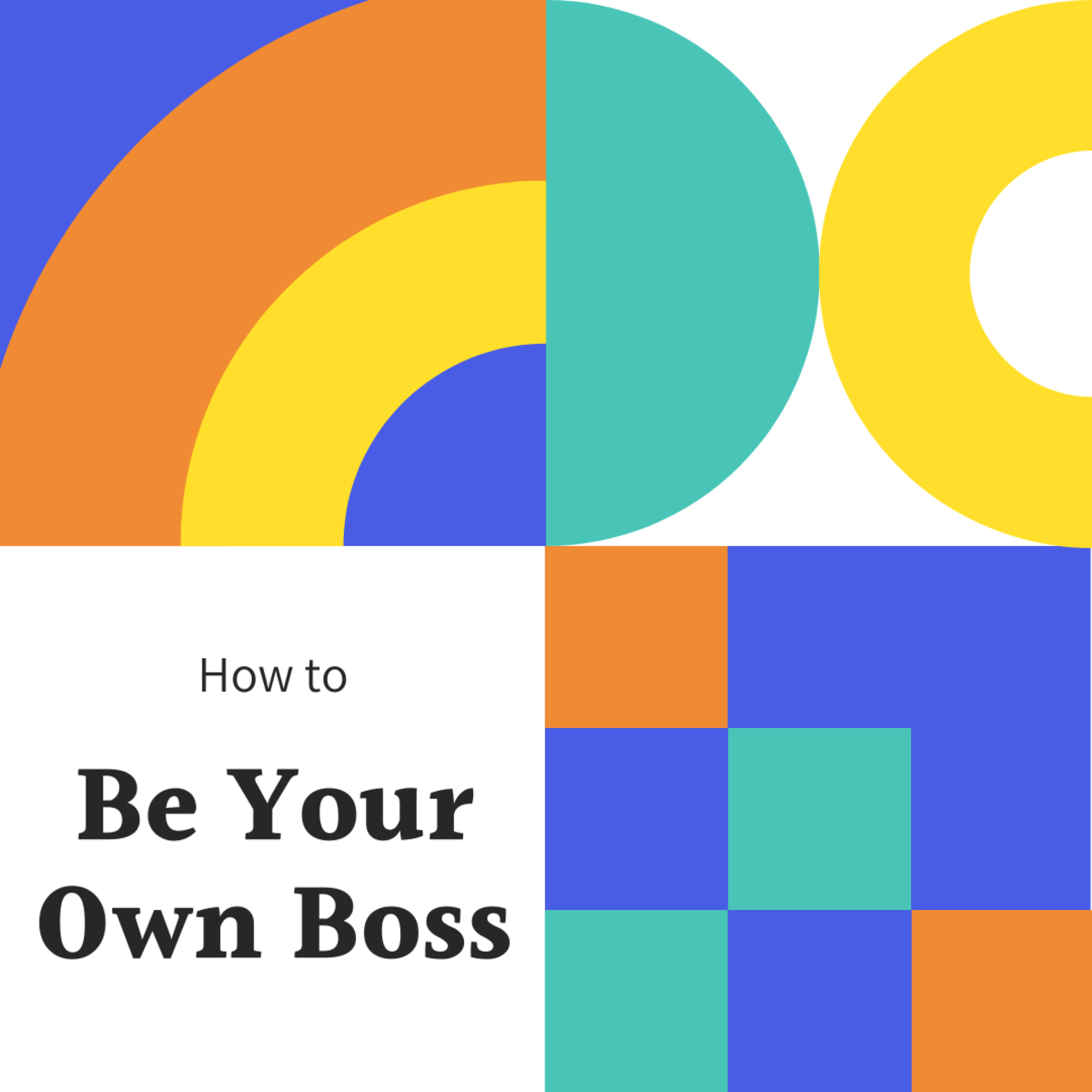 Learn how to be your own boss and use your time productively.
